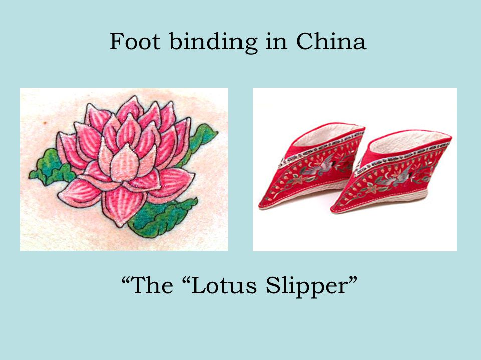 Foot binding in China The Lotus Slipper