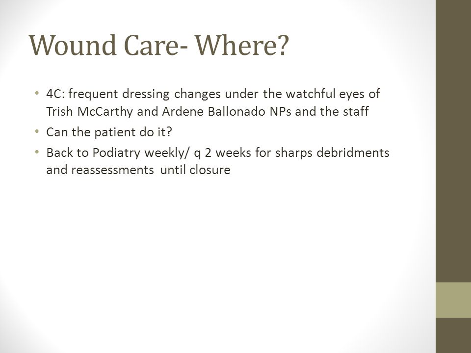 Wound Care- Where.