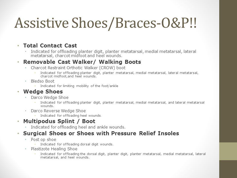 Assistive Shoes/Braces-O&P!.