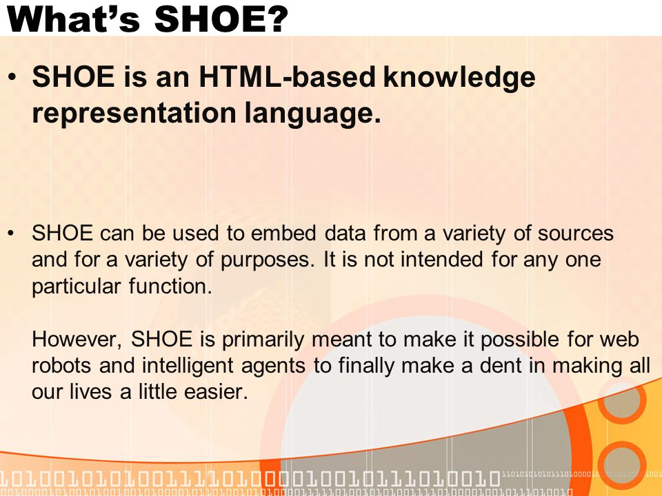Whats SHOE. SHOE is an HTML-based knowledge representation language.