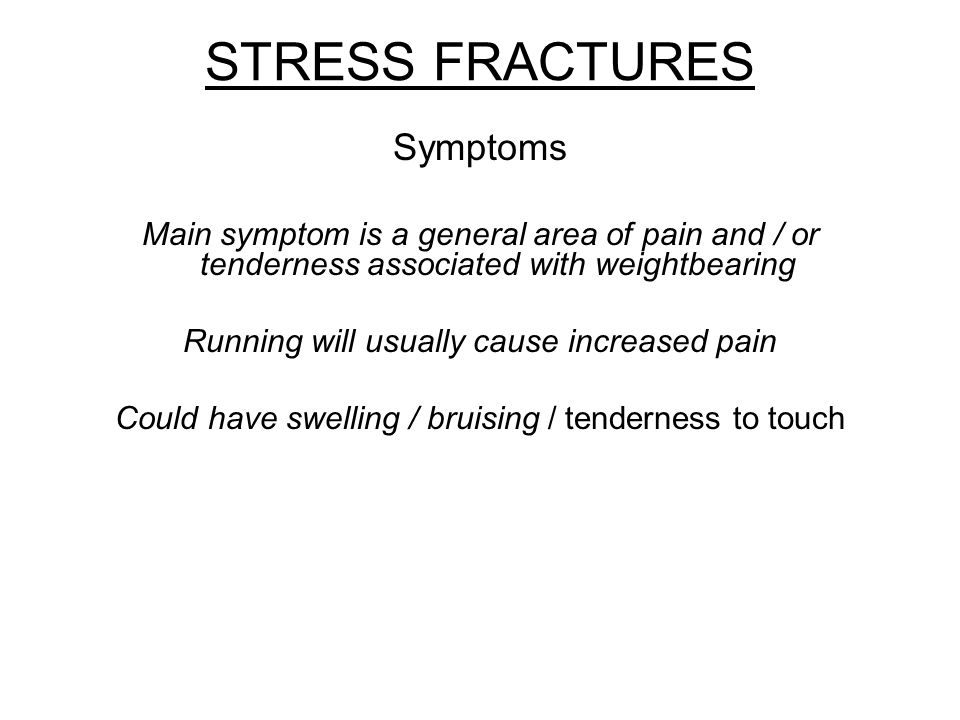 STRESS FRACTURES PREVENTION Bones get stronger under stress, too much stress = fracture Increase distance by no more than 10% per week Rotate shoes Stay flexible and Strong