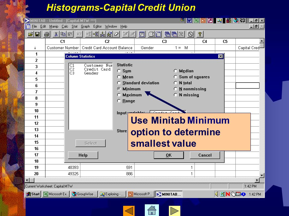 Use Minitab Minimum option to determine smallest value Histograms-Capital Credit Union