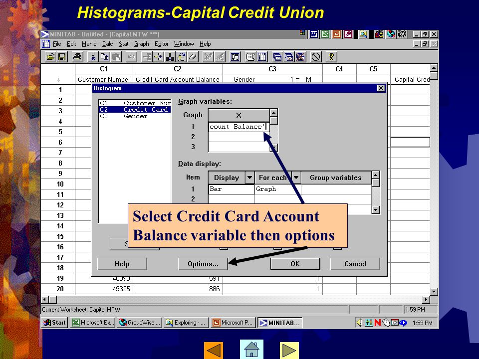 Select Credit Card Account Balance variable then options Histograms-Capital Credit Union