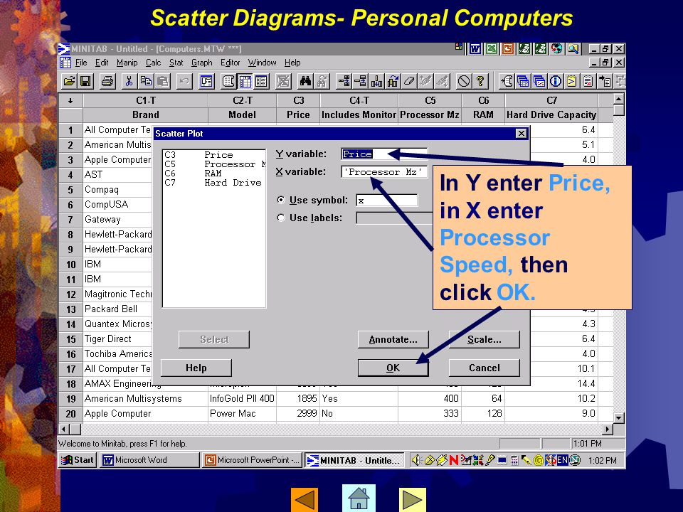 In Y enter Price, in X enter Processor Speed, then click OK. Scatter Diagrams- Personal Computers