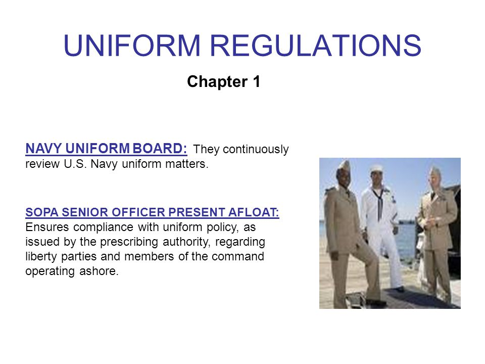UNIFORM REGULATIONS NAVY UNIFORM BOARD: They continuously review U.S.