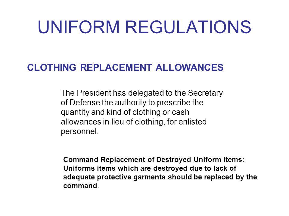 UNIFORM REGULATIONS REGULATIONS: Organizational Clothing: foul weather jackets, green flight jackets, coveralls, etc.