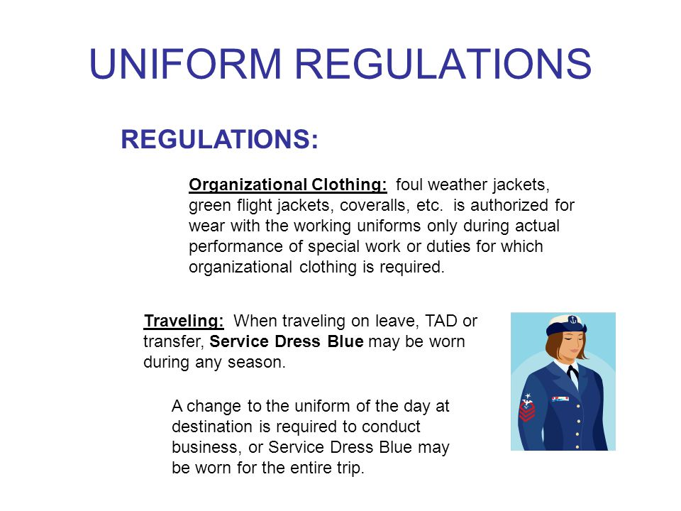 UNIFORM REGULATIONS REGULATIONS: Organizational Clothing: foul weather jackets, green flight jackets, coveralls, etc.