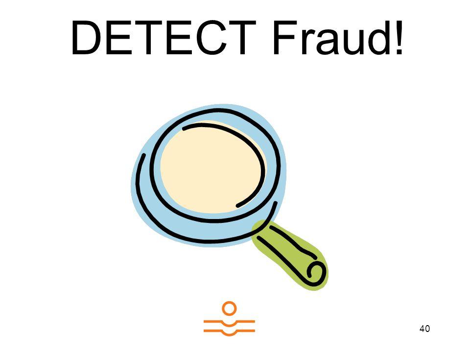 40 DETECT Fraud!