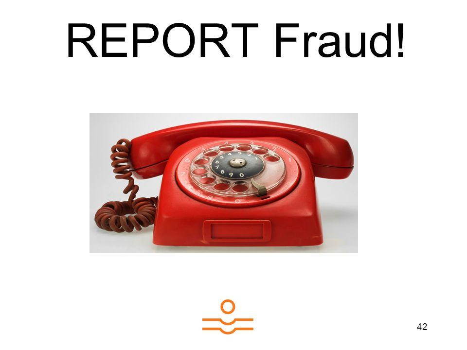 42 REPORT Fraud!