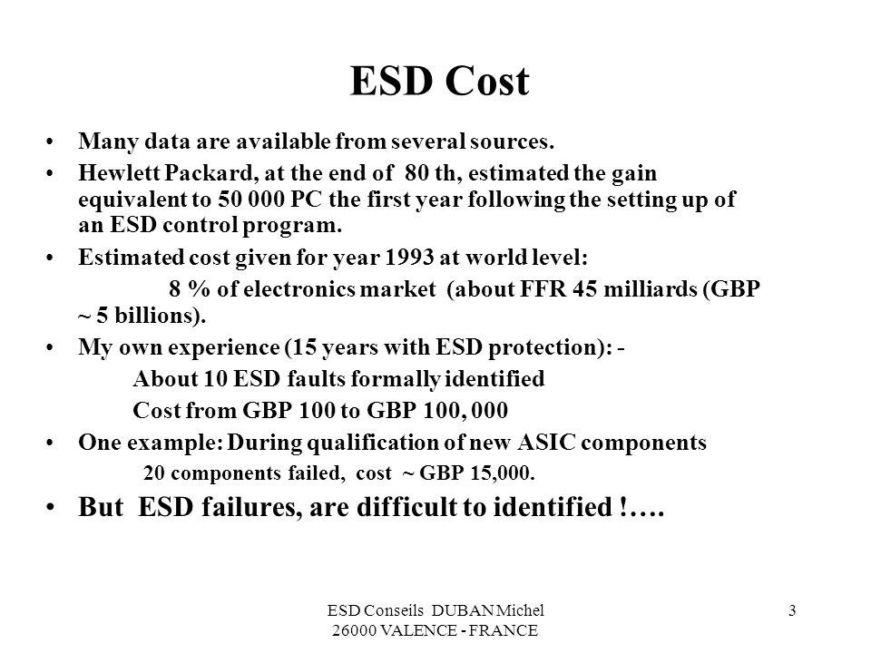 ESD Conseils DUBAN Michel 26000 VALENCE - FRANCE 3 ESD Cost Many data are available from several sources.