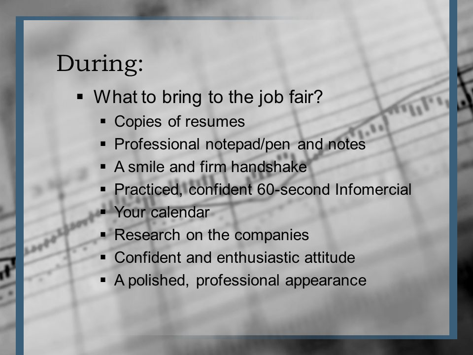 During: What to bring to the job fair.