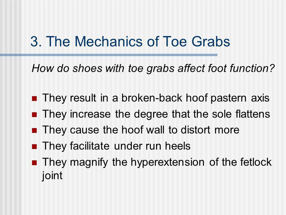 3. The Mechanics of Toe Grabs How do shoes with toe grabs affect foot function.
