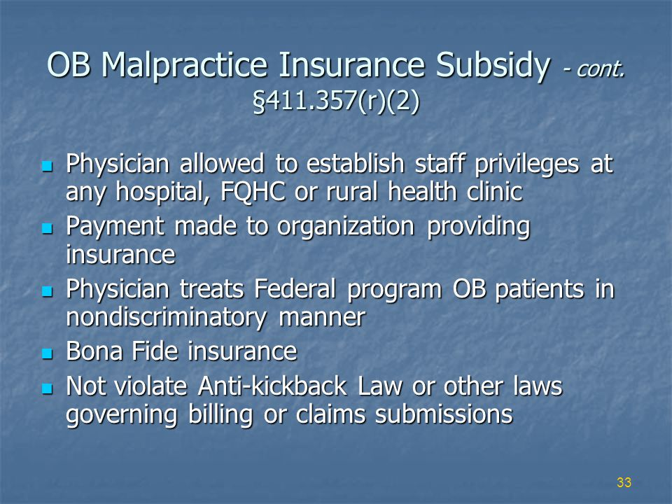 33 OB Malpractice Insurance Subsidy - cont.