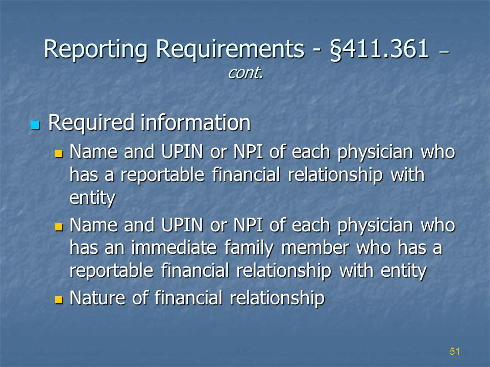 51 Reporting Requirements - §411.361 – cont.