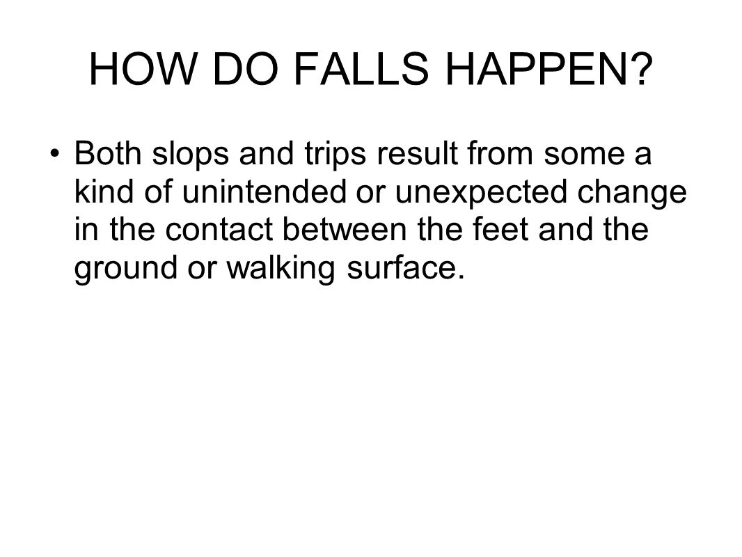 HOW DO FALLS HAPPEN.