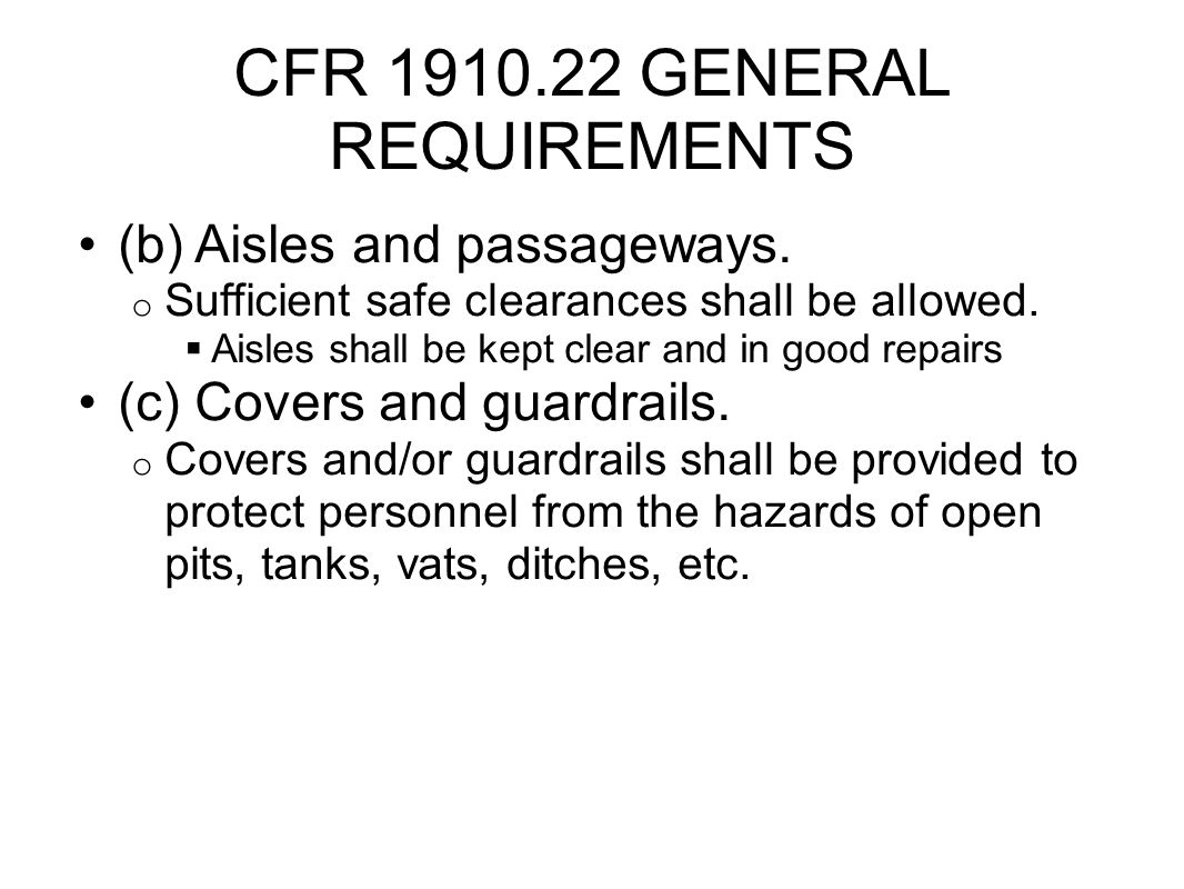 CFR 1910.22 GENERAL REQUIREMENTS (b) Aisles and passageways.