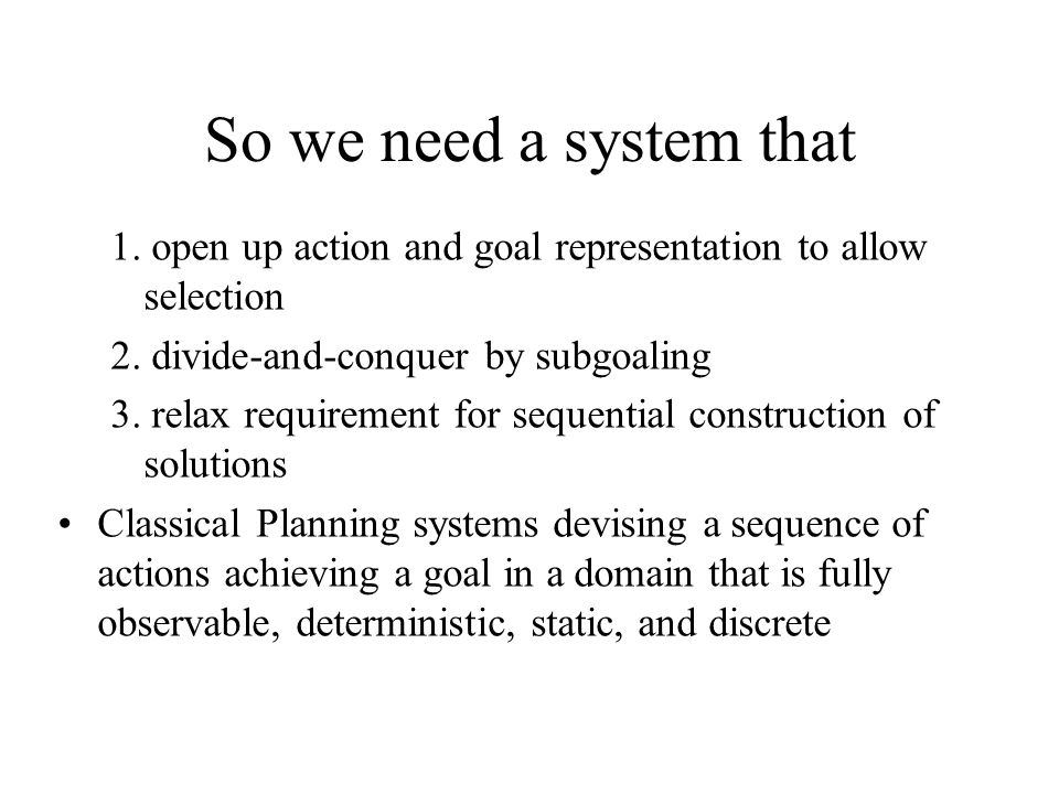 So we need a system that 1.open up action and goal representation to allow selection 2.
