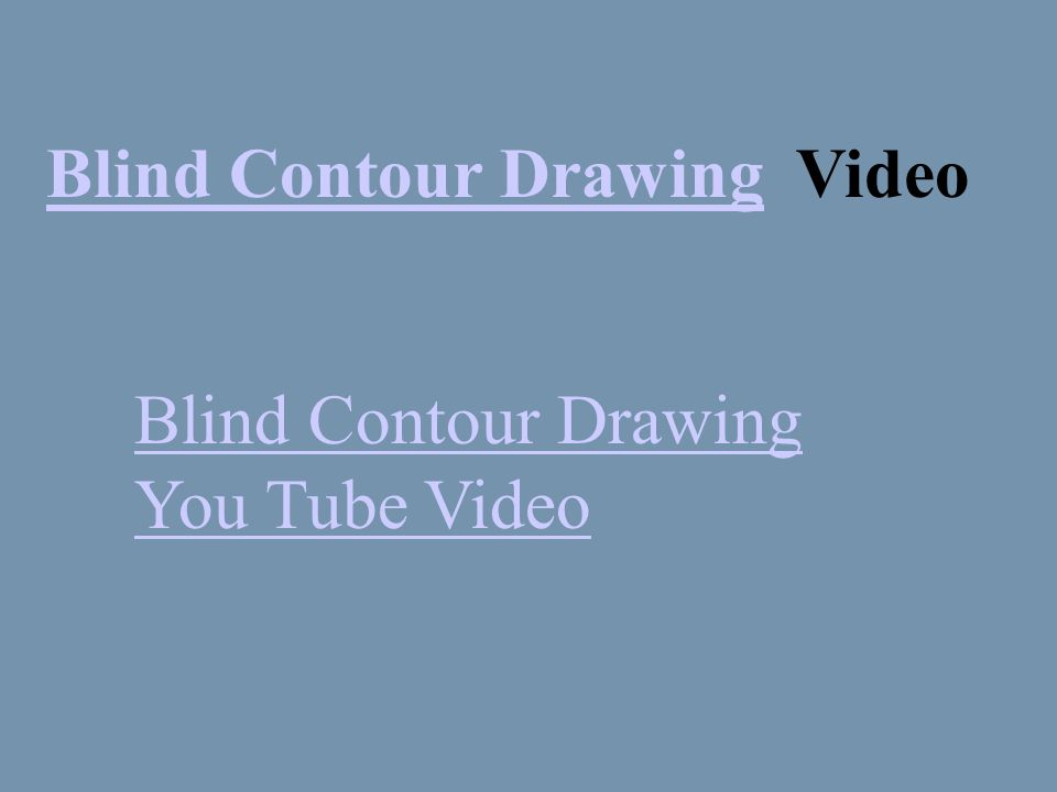Blind Contour DrawingBlind Contour Drawing Video Blind Contour Drawing You Tube Video