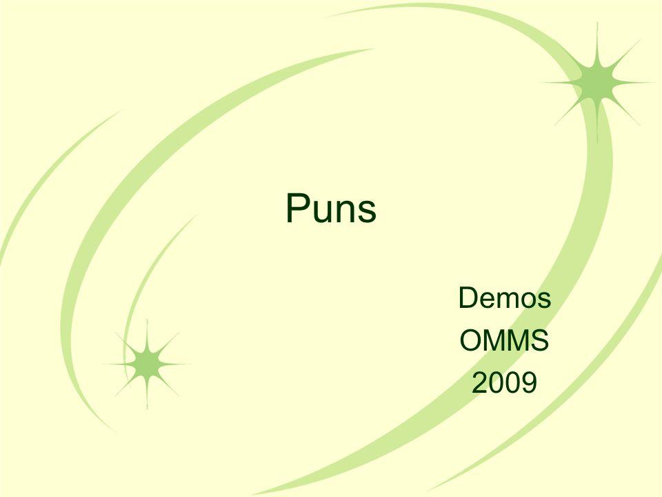 Puns Demos OMMS 2009