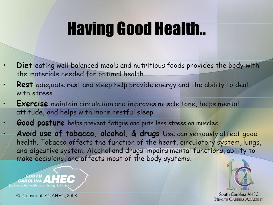 © Copyright, SC AHEC, 2008 Having Good Health..