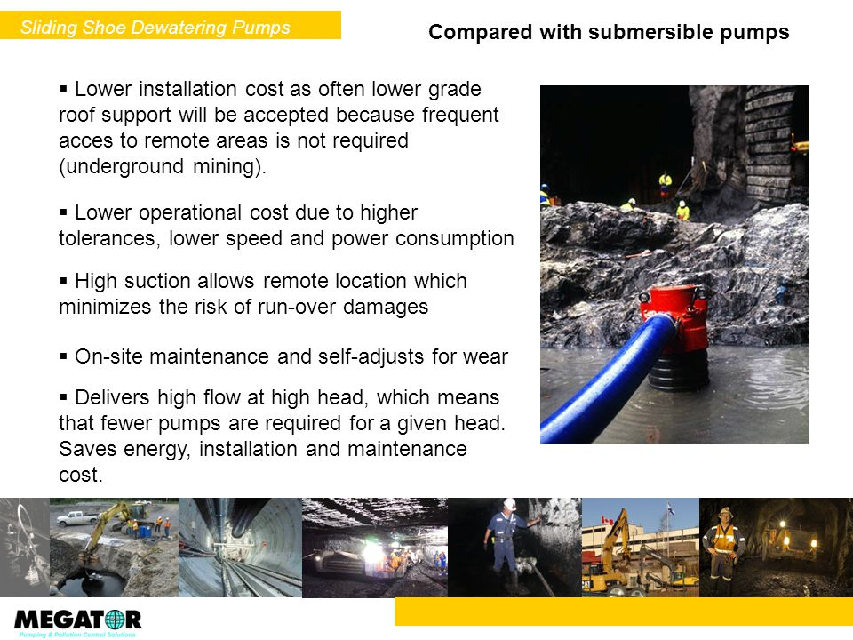 Lower installation cost as often lower grade roof support will be accepted because frequent acces to remote areas is not required (underground mining)
