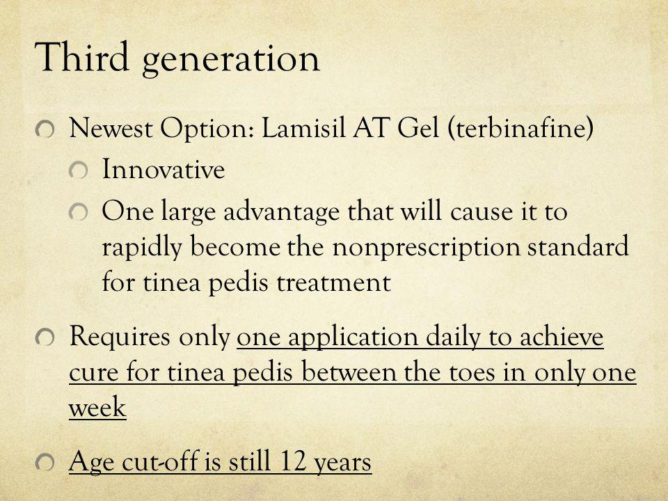 Third generation Newest Option: Lamisil AT Gel (terbinafine) Innovative One large advantage that will cause it to rapidly become the nonprescription s