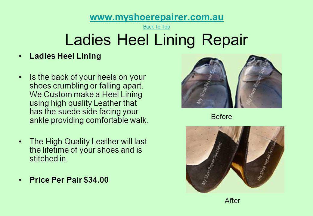 www.myshoerepairer.com.au Back To Top www.myshoerepairer.com.au Back To Top Ladies Heel Lining Repair Ladies Heel Lining Is the back of your heels on