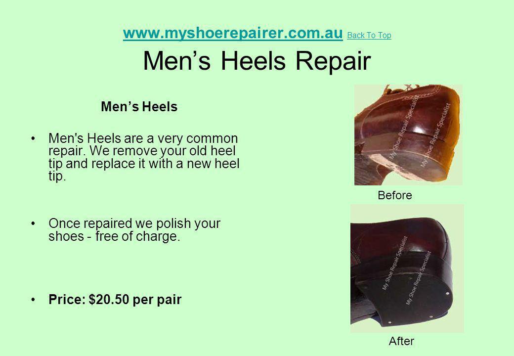 www.myshoerepairer.com.auwww.myshoerepairer.com.au Back To Top Mens Heels Repair Back To Top Mens Heels Men's Heels are a very common repair. We remov