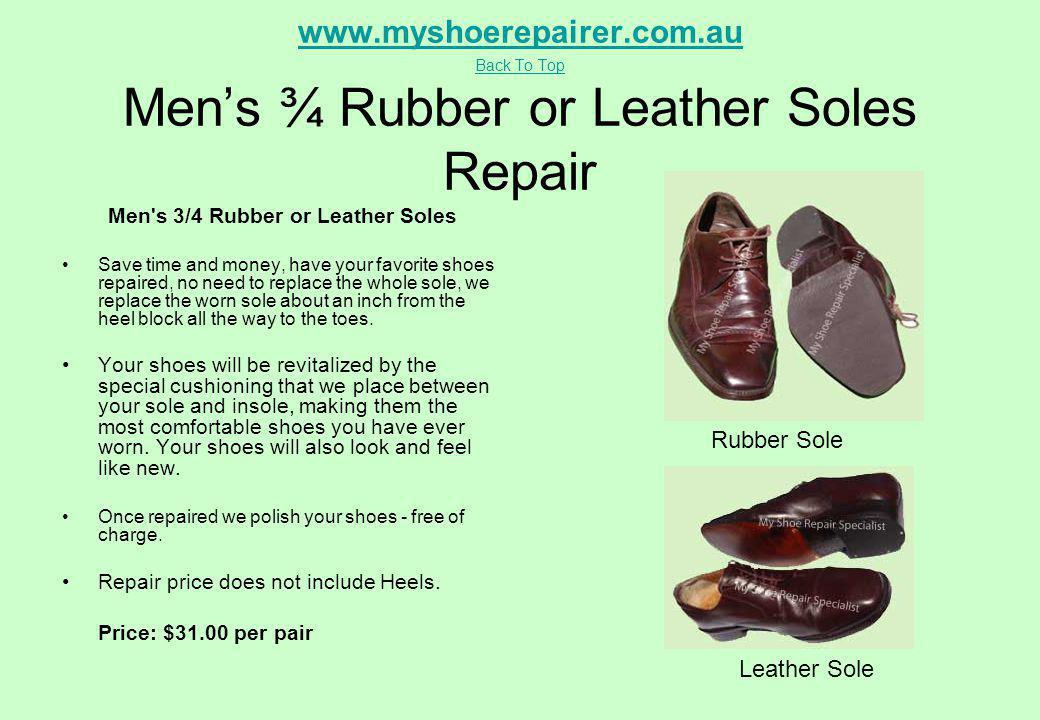 www.myshoerepairer.com.au Back To Top www.myshoerepairer.com.au Back To Top Mens ¾ Rubber or Leather Soles Repair Men's 3/4 Rubber or Leather Soles Sa