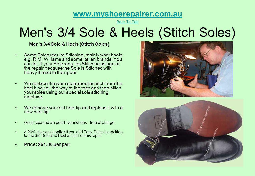 www.myshoerepairer.com.au Back To Top www.myshoerepairer.com.au Back To Top Men's 3/4 Sole & Heels (Stitch Soles) Men's 3/4 Sole & Heels (Stitch Soles