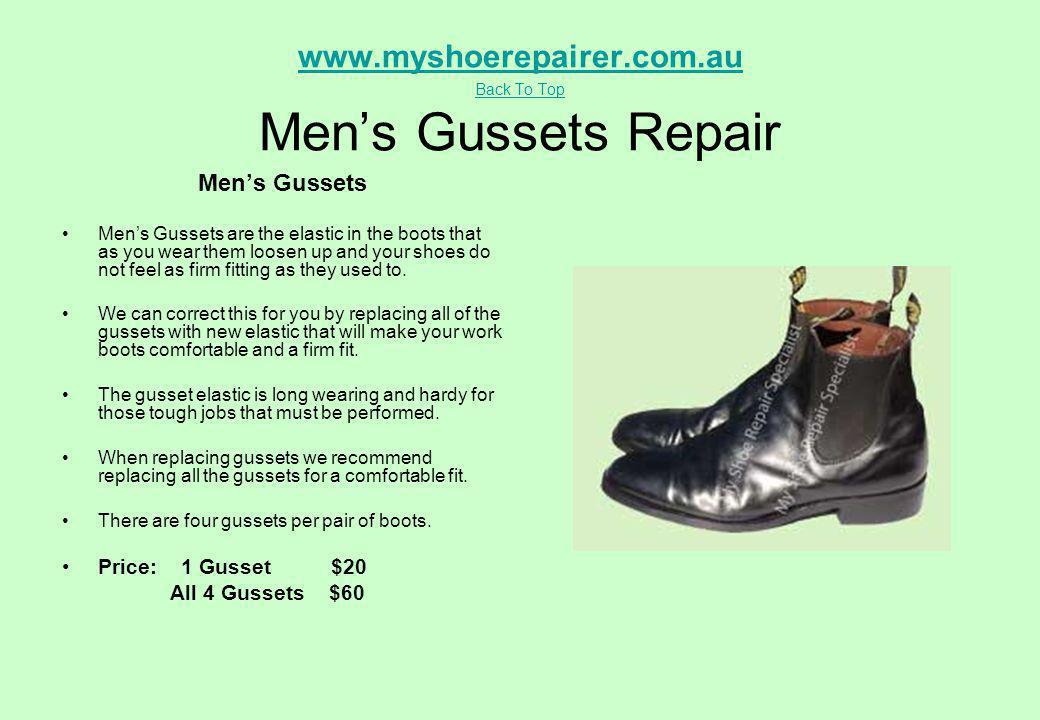 www.myshoerepairer.com.au Back To Top www.myshoerepairer.com.au Back To Top Mens Gussets Repair Mens Gussets Mens Gussets are the elastic in the boots