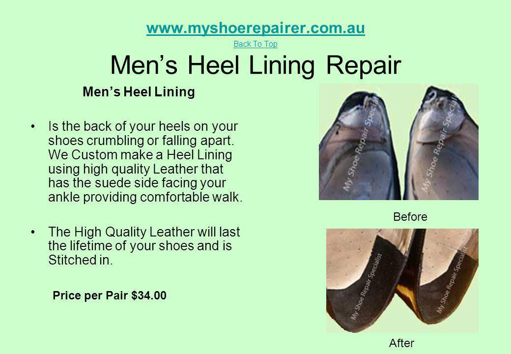 www.myshoerepairer.com.au Back To Top www.myshoerepairer.com.au Back To Top Mens Heel Lining Repair Mens Heel Lining Is the back of your heels on your