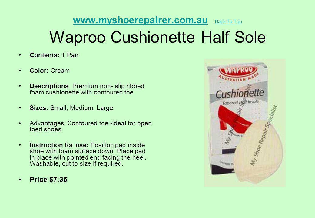 www.myshoerepairer.com.auwww.myshoerepairer.com.au Back To Top Waproo Cushionette Half Sole Back To Top Contents: 1 Pair Color: Cream Descriptions: Pr