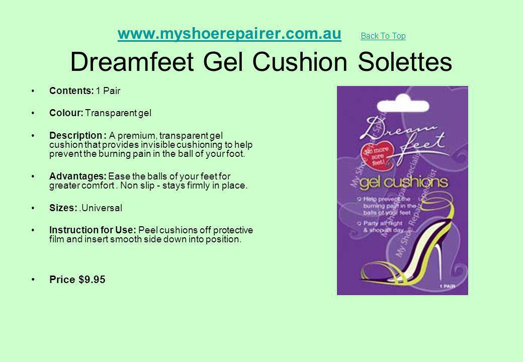 www.myshoerepairer.com.auwww.myshoerepairer.com.au Back To Top Dreamfeet Gel Cushion Solettes Back To Top Contents: 1 Pair Colour: Transparent gel Des