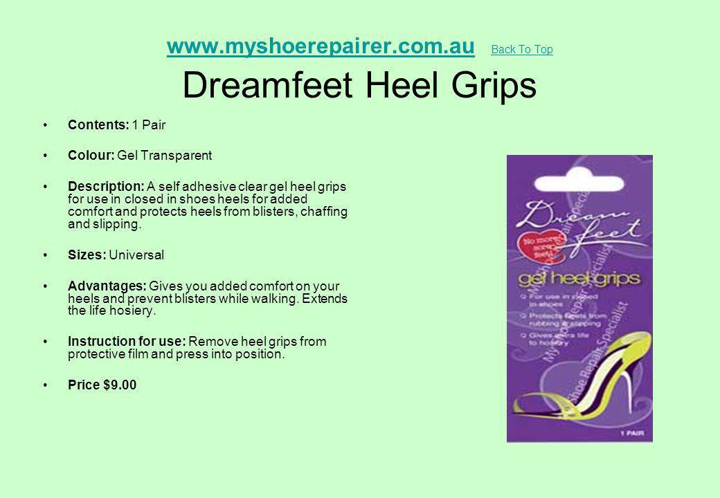 www.myshoerepairer.com.auwww.myshoerepairer.com.au Back To Top Dreamfeet Heel Grips Back To Top Contents: 1 Pair Colour: Gel Transparent Description: