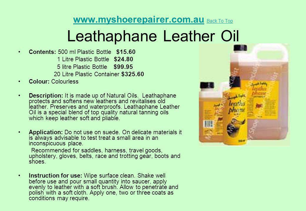 www.myshoerepairer.com.auwww.myshoerepairer.com.au Back To Top Leathaphane Leather Oil Back To Top Contents: 500 ml Plastic Bottle $15.60 1 Litre Plas