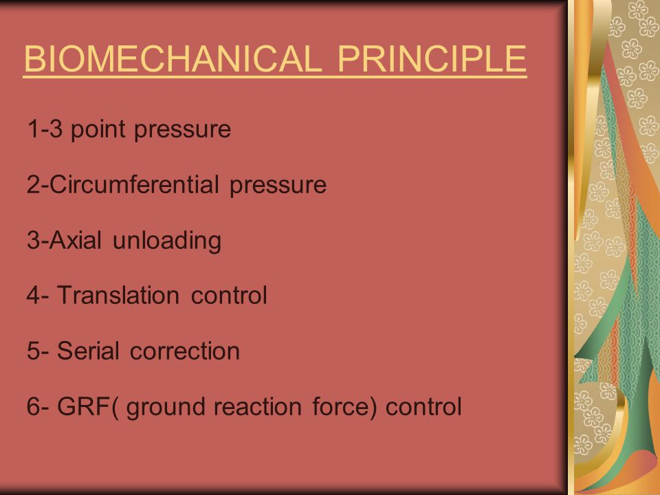 1-3 point pressure 2-Circumferential pressure 3-Axial unloading 4- Translation control 5- Serial correction 6- GRF( ground reaction force) control BIO