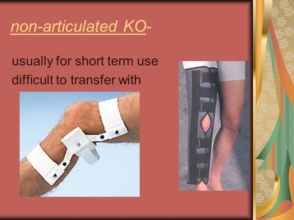 non-articulated KO- usually for short term use difficult to transfer with