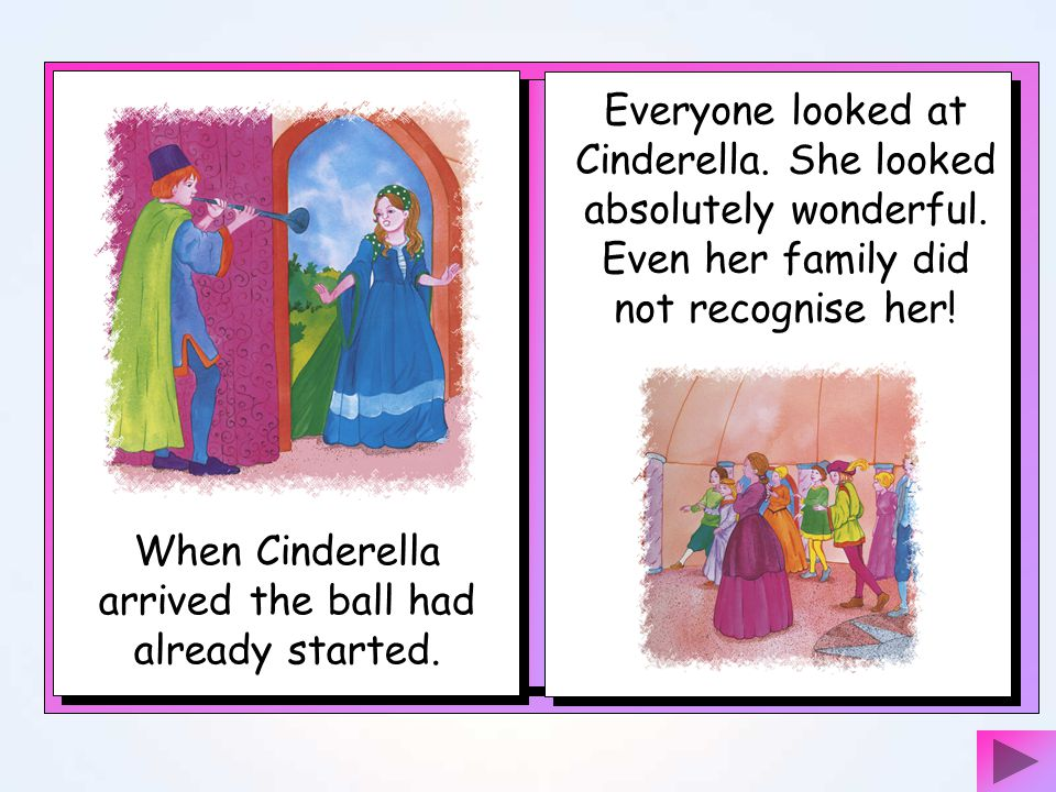 Cinderella s Fairy Godmother then told her that everything would change back when the clock struck midnight. Cinderella said she would not forget! She