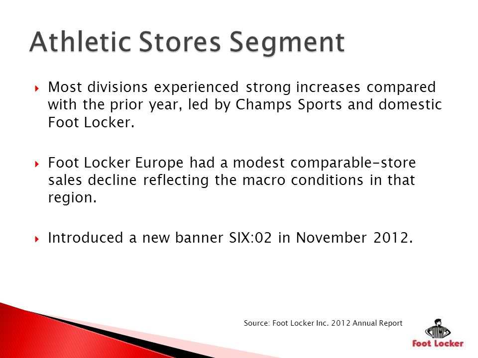 Most divisions experienced strong increases compared with the prior year, led by Champs Sports and domestic Foot Locker.