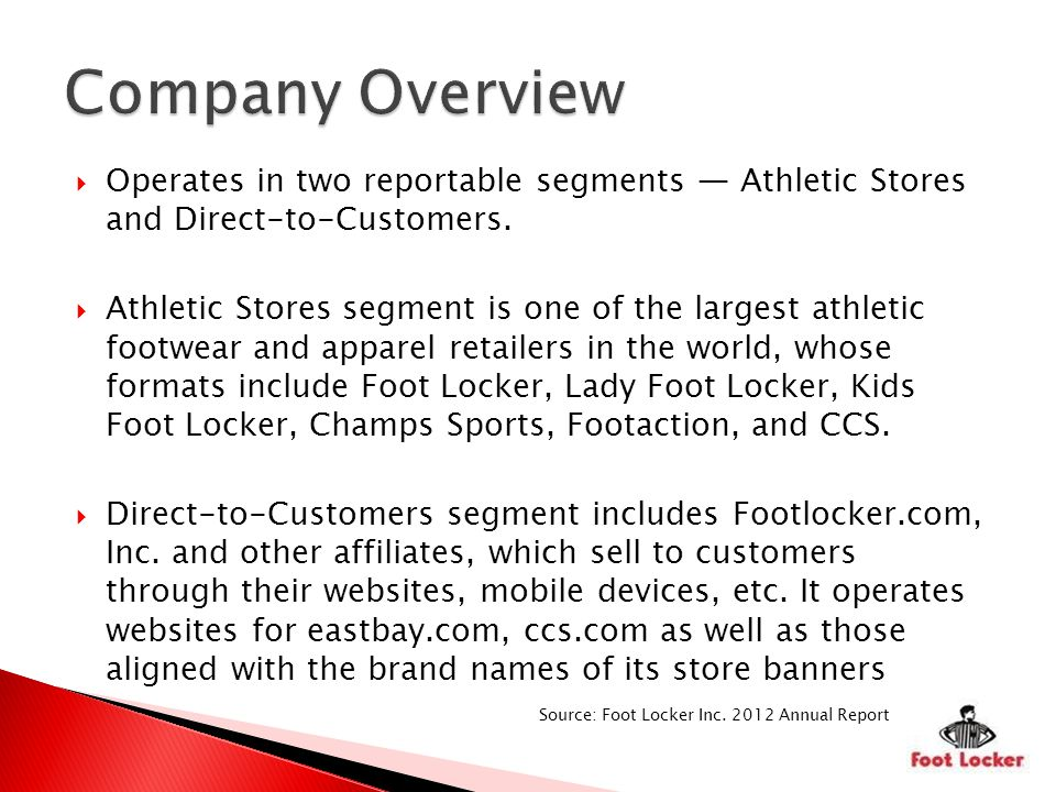 Operates in two reportable segments Athletic Stores and Direct-to-Customers.