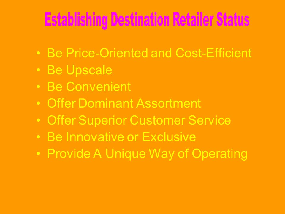 Low-End Strategy Low Prices Limited Facilities and Services Price Sensitive Consumers Medium Strategy Moderate Prices Improved Facilities Broader Base of Value- and Service- Conscious Consumers High-Ended Strategy High Prices Excellent Facilities and Services Upscale Customers