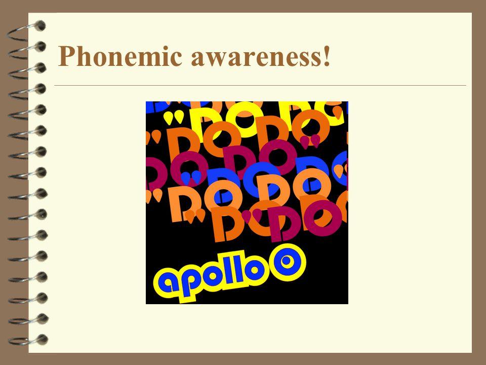 Phonemic awareness!