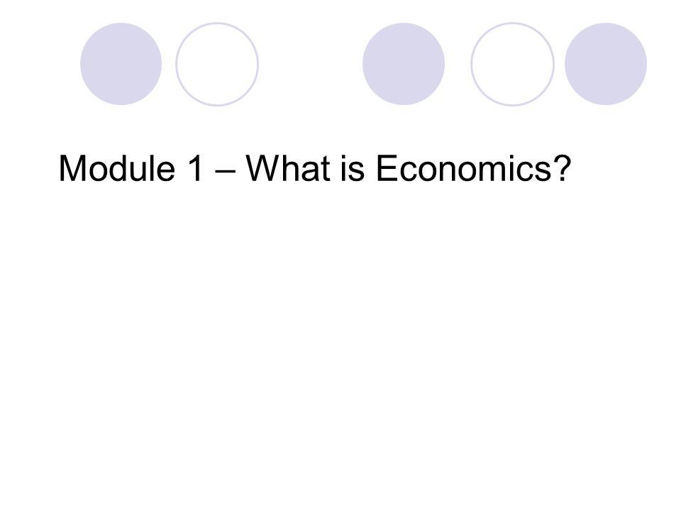 Module 1 – What is Economics?