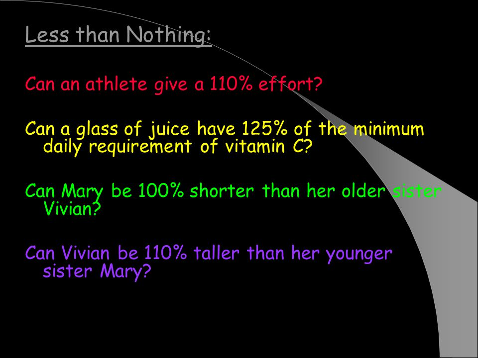 Less than Nothing: Can an athlete give a 110% effort.