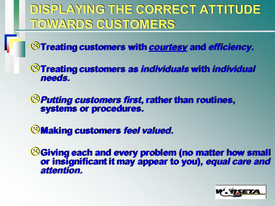 IDENTIFYING THE PROBLEM .Listen carefully to what the customer is saying.