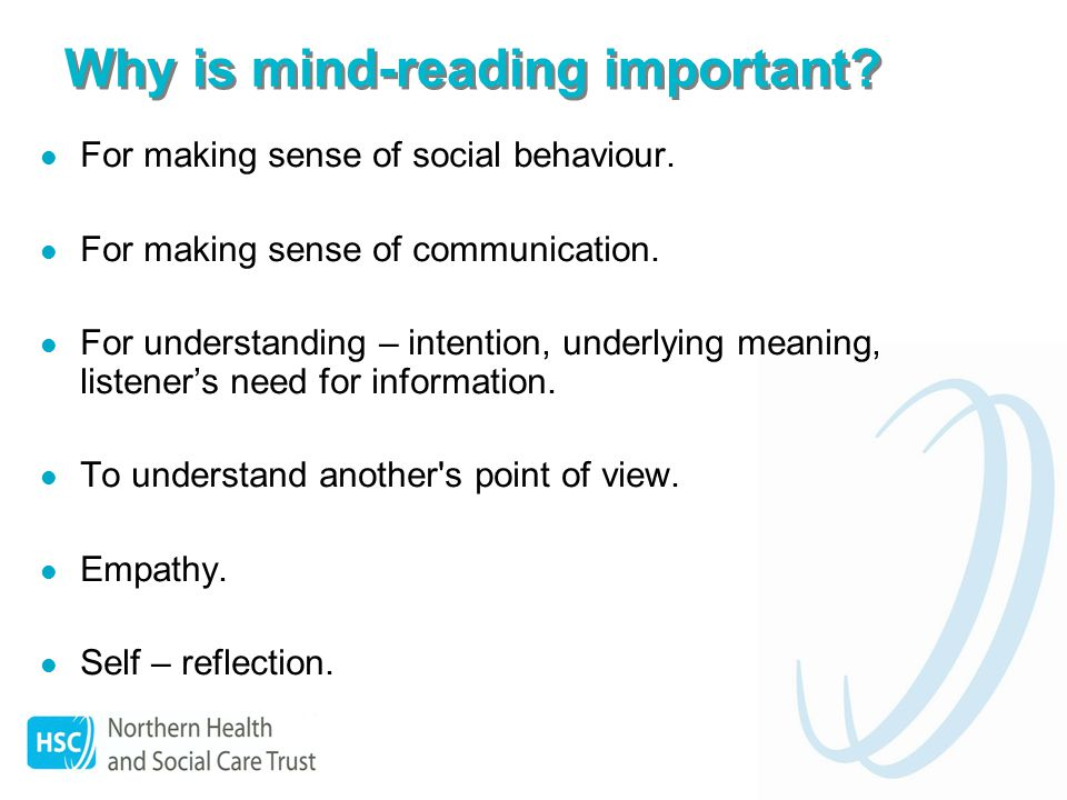 Why is mind-reading important. For making sense of social behaviour.