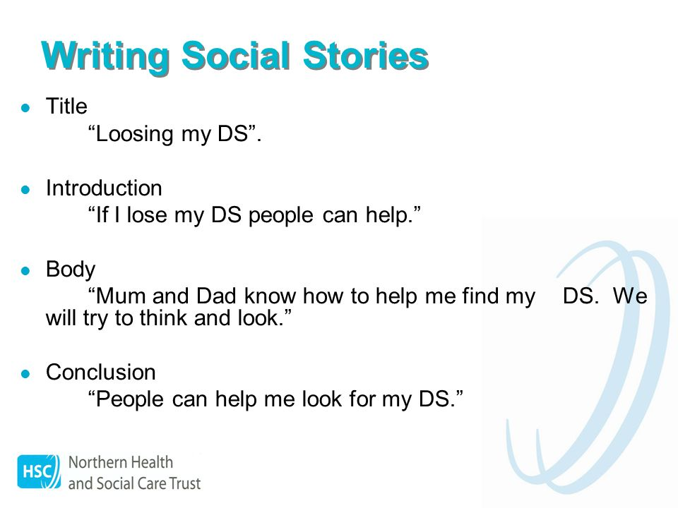 Writing Social Stories Title Loosing my DS. Introduction If I lose my DS people can help.