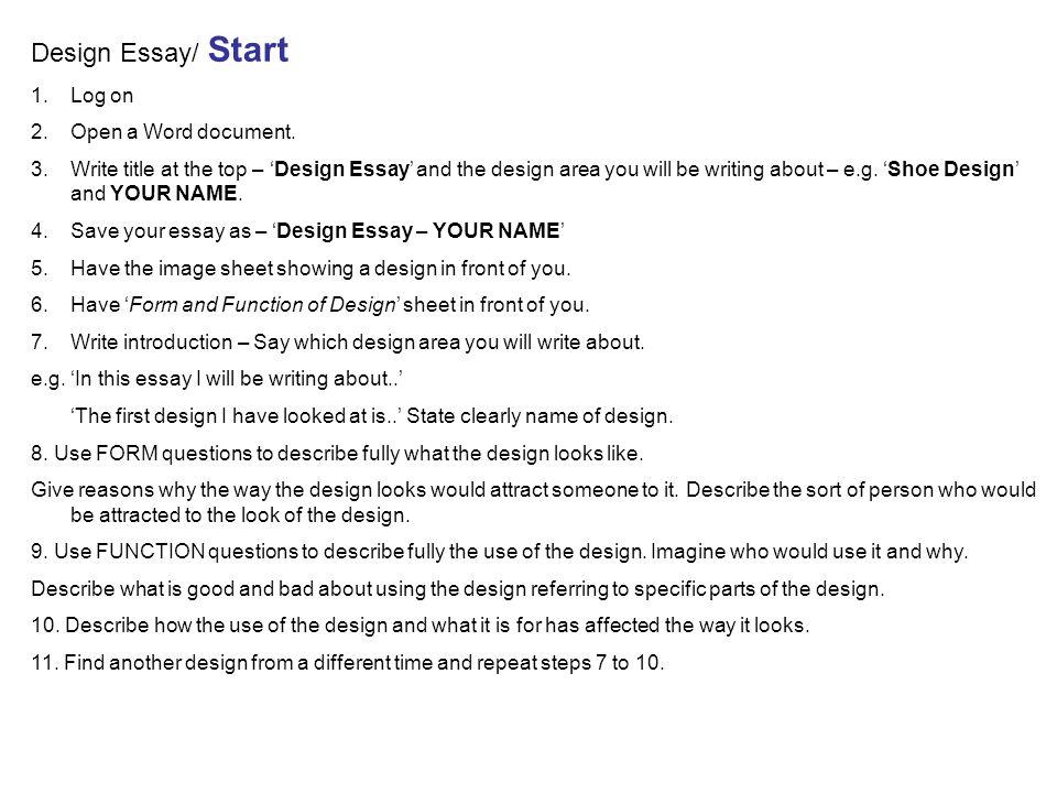 Design Essay/ Start 1.Log on 2.Open a Word document.