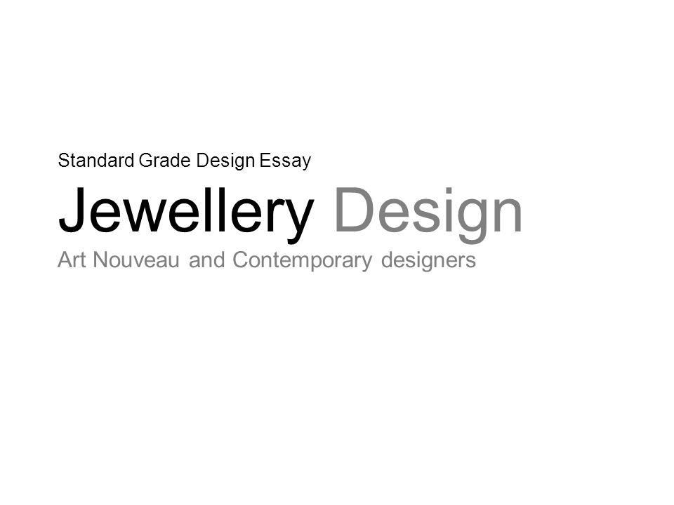 Standard Grade Design Essay Jewellery Design Art Nouveau and Contemporary designers